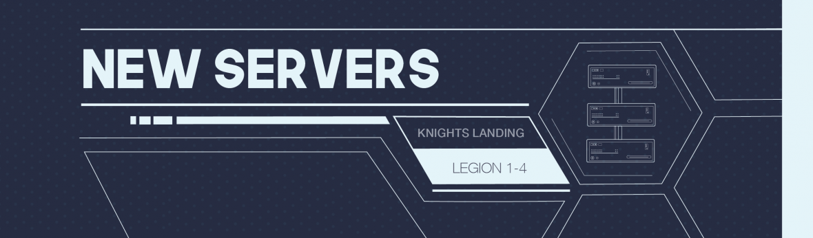 Banner Image for New Servers, Knights Landing, Legion 1 to 4